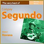 Compay Segundo The Very Best Of Compay Segundo, Vol. 1: Havana