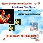 Ustad Nusrat Fateh Ali Khan Best Of Shahenshah-E-Qawwal Part 9