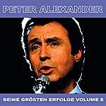 Peter Alexander Seine Grossten Erfolge, Vol. 6