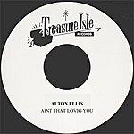 Alton Ellis Aint That Loving You