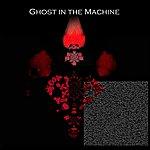 Ghost In The Machine Ghost In The Machine