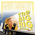 Dave Dudley The Big Rig: Volume 6