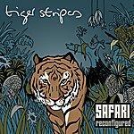 Tiger Stripes Safari Reconfigured