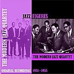 The Modern Jazz Quartet Jazz Figures / The Modern Jazz Quartet (1951-1955)