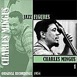 Charles Mingus Jazz Figures / Charles Mingus (1954), Volume 1