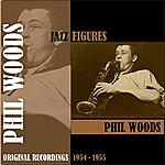 Phil Woods Jazz Figures / Phil Woods (1954-1955), Volume 1