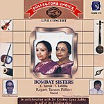 Bombay Sisters Collectors Choice - Live Concert - Vol.2.- Bombay Sisters