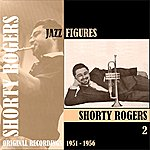 Shorty Rogers Jazz Figures / Shorty Rogers (1951-1956). Volume 2