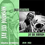 Jay Jay Johnson Jazz Figures / Jay Jay Johnson (1949-1953)