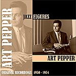 Art Pepper Jazz Figures / Art Pepper (1950-1954)