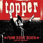 Topper Punk Dont Death…just Get Through It