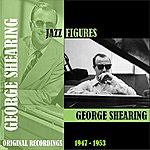 George Shearing Jazz Figures / George Shearing (1947-1953)