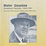 Walter Gieseking Gieseking Broadcast Recitals (1949-1951)
