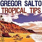 Gregor Salto Gregor Salto Tropical Tips