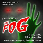 John Carpenter The Fog - Theme From The 1979 Motion Picture (Feat. Dominik Hauser) - Single