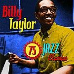 Billy Taylor 75 Jazz Classics