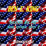 Ben E. King Stand By Me And Other Hits !