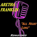 Aretha Franklin All Night Long (Remastered)