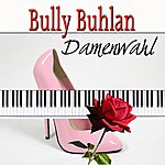 Bully Buhlan Damenwahl