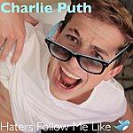 Charlie Haters Follow Me Like Twitter - Single