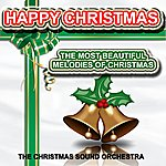 Christmas Sound Orchestra Happy Christmas : The Most Beautiful Melodies Of Christmas