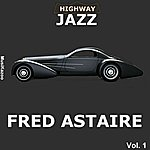 Fred Astaire Highway Jazz - Fred Astaire, Vol. 1