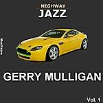 Gerry Mulligan Highway Jazz - Gerry Mulligan, Vol. 1