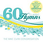 Mike Curb Congregation 60 Classic Hymns:60th Anniversary Tribute To Billy Graham