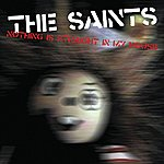 The Saints Nothing Is Straight In My House