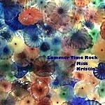 Miss Kristin Summer Time Rock