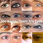 Joe Nacco These Are Eyes