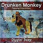 Drunken Monkey Diggin' Pony (Feat. Chrys-Anthony)