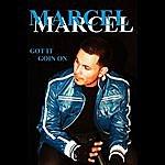 Marcel Got It Goin On