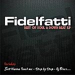 Fidelfatti Fidelfatti: Best Of Soul & Down Beat - Ep (Digitall Release From Original Vinyl '90)