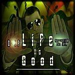 DXP Life Is Good - Single