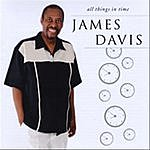 James Davis All Things In Time
