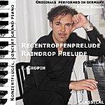 Frédéric Chopin Raindrop Prelude , Regentropfenprelude , D Flat Major , Des Dur , Opus 28 No. 15 (Feat. Roger Roman) - Single