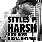 Styles P Harsh (Feat. Rick Ross & Busta Rhymes)