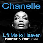 Chanelle Lift Me To Heaven (Heavenly Remixes)