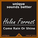 Helen Forrest Come Rain Or Shine