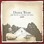 Derek Webb She Must And Shall Go Free