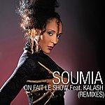 Soumia On Fait Le Show (Feat. Kalash) [Remixes]