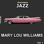 Mary Lou Williams Highway Jazz - Mary Lou Williams, Vol. 1