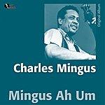 Charles Mingus Mingus Ah Um (Original Album)