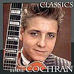 Eddie Cochran Eddie Cochran - Classics