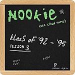 Nookie Klass Of '92 - '95 (Lesson 3)
