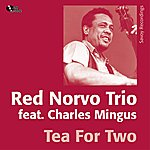 Red Norvo Trio Tea For Two (Feat. Charles Mingus)