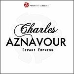 Charles Aznavour Départ Express