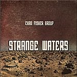 The Chad Fisher Group Strange Waters