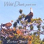 Porter Smith Wild Duet, Pt. 1